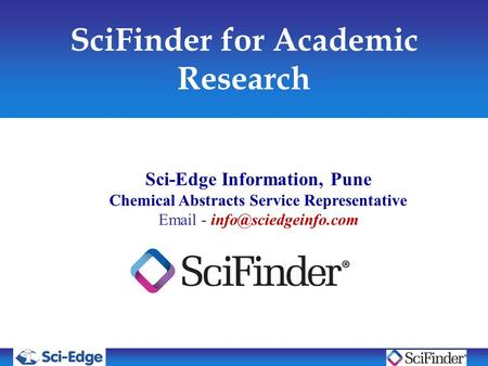 SciFinder for Academic Research Sci-Edge Information, Pune Chemical Abstracts Service Representative  -