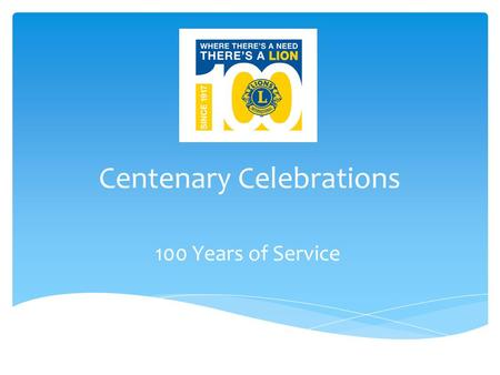 Centenary Celebrations 100 Years of Service.  Youth  Vision  Hunger  Environment Centenary Celebrations.
