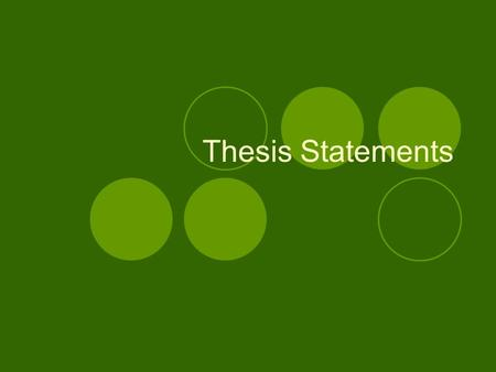 Thesis Statements. What is a thesis statement? It is the guiding focus for your entire essay. It is the main or controlling point for your whole paper.