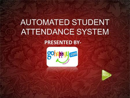 AUTOMATED STUDENT ATTENDANCE SYSTEM PRESENTED BY-.