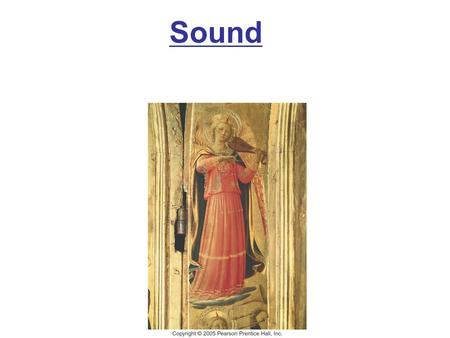 Sound. Characteristics of Sound Intensity of Sound: Decibels The Ear and Its Response; Loudness Interference of Sound Waves; Beats Doppler Effect Topics.