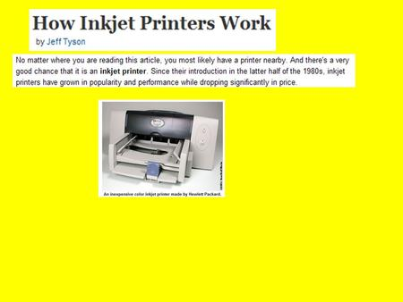 An inkjet printer is any printer that places extremely small droplets of ink onto paper to create an image. If you ever look at a piece of paper that.