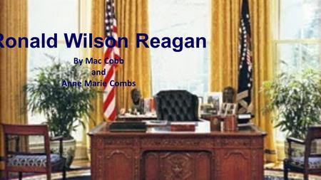 Ronald Wilson Reagan By Mac Cobb and Anne Marie Combs.