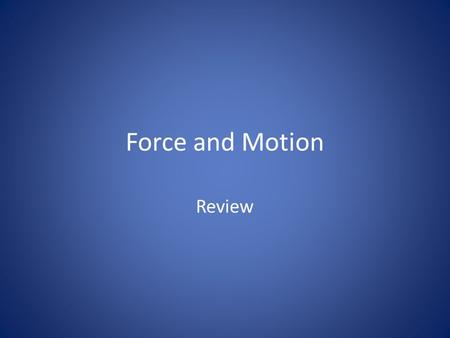 Force and Motion Review. What is the distance traveled by this object? 6 + 4 + 3.5 = 13.5 Km.