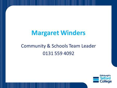 Margaret Winders Community & Schools Team Leader 0131 559 4092.