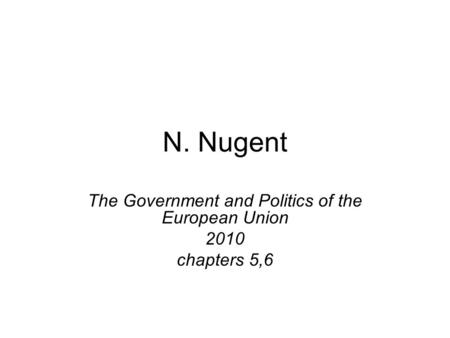 N. Nugent The Government and Politics of the European Union 2010 chapters 5,6.