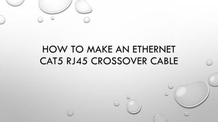 How to Make an Ethernet CAT5 RJ45 Crossover Cable