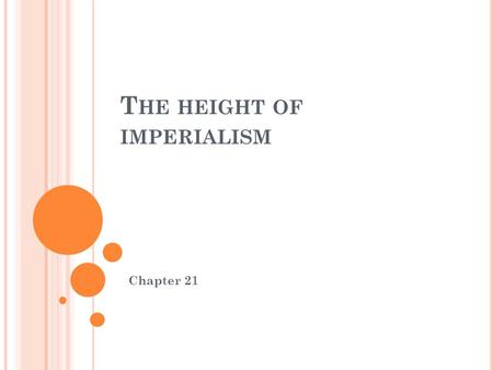 T HE HEIGHT OF IMPERIALISM Chapter 21. C OLONIAL RULE IN SOUTHEAST ASIA Imperialism- extension of a nation's power over other lands Nations were looking.