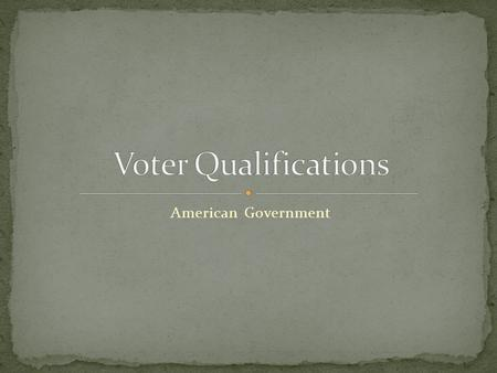 American Government. 1. Citizenship: 1. Aliens, foreign born residents who have not become citizens are generally denied the right to vote in this country.