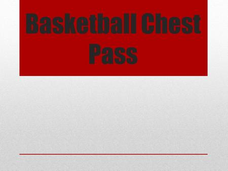 Basketball Chest Pass. JointActionAgonists Wrist & hand FlexionFlexor carpi radialis Flexor carpi ulnaris Palmaris longus Flexor digitorum profundus Flexor.