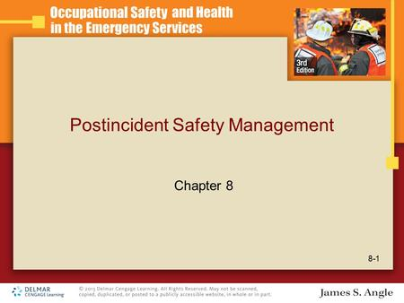 Postincident Safety Management 8-1 Chapter 8. Learning Objectives List the safety and health consideration when terminating an incident. Describe the.