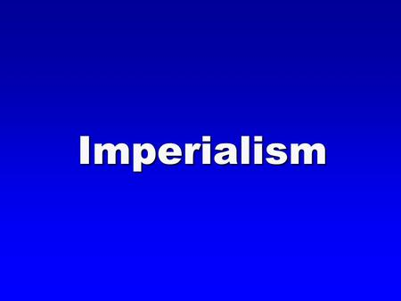 Imperialism. ImperialismDefinition Domination by one country over another country's political, economic, and cultural life.