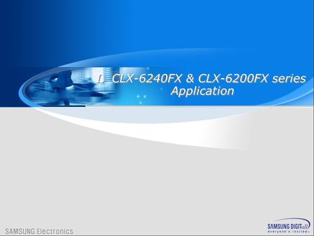 I.CLX-6240FX & CLX-6200FX series Application I.CLX-6240FX & CLX-6200FX series Application.