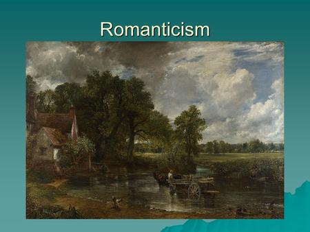 Romanticism. American Romanticism  1800-1860 What 3 Elements of the Industrial Revolution influenced the Romantic Period? coursesite.uhcl.edu.