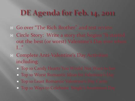 " Go over ""The Rich Brother"" and test review  Circle Story: Write a story that begins ""It started out the best (or worst) Valentine's Day ever when I…"""