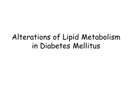 Alterations of Lipid Metabolism in Diabetes Mellitus.