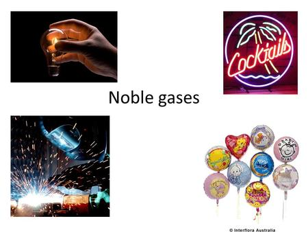 Noble gases. 1) The noble gases are highlighted - what group are they in?