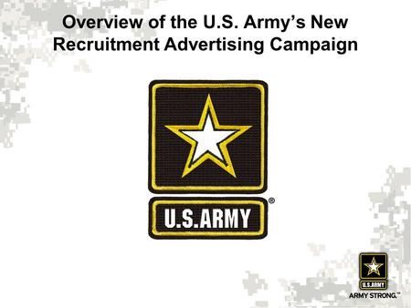 Overview of the U.S. Army's New Recruitment Advertising Campaign.