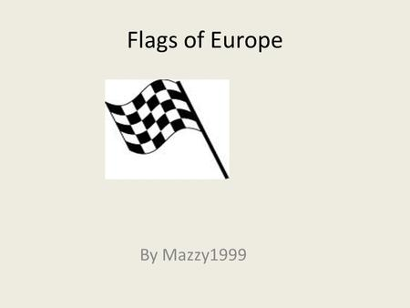 Flags of Europe By Mazzy1999. Austria Here is Austria's flag!The colours are red and white.I have never been to Austria.