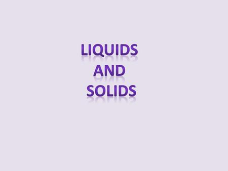 Properties of Liquids Surface tension is the resistance of a liquid to an increase in its surface area. Strong intermolecular forces (polar molecules)