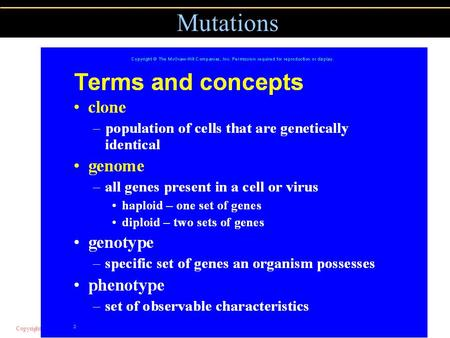 Copyright © 2004 Pearson Education, Inc., publishing as Benjamin Cummings Mutations.