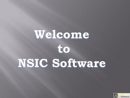 Welcome to to NSIC Software. This product is mainly developed for NSIC office maintain records of clients.  Following Features Provided by this software.
