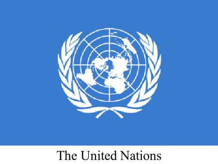 The United Nations. What is the UN The United Nations is an international organization founded in 1945 after the Second World War by 51 countries committed.
