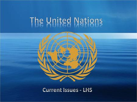 Founded in 1945 in San Francisco to replace the League of Nations – Attended by 50 governments – Drafted the Charter of the United Nations.