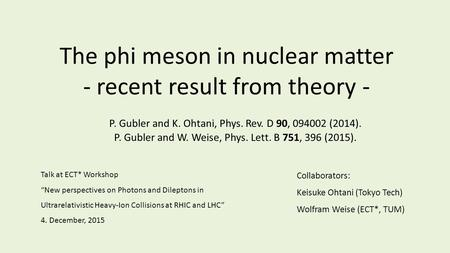 "The phi meson in nuclear matter - recent result from theory - Talk at ECT* Workshop ""New perspectives on Photons and Dileptons in Ultrarelativistic Heavy-Ion."