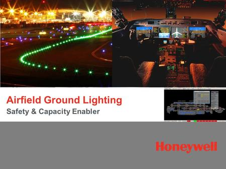 Airfield Ground Lighting Safety & Capacity Enabler.