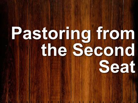 Pastoring from the Second Seat. Qualities of a Staff Pastor. You see the big picture. You are someone in a subordinate role. You add value to the church.