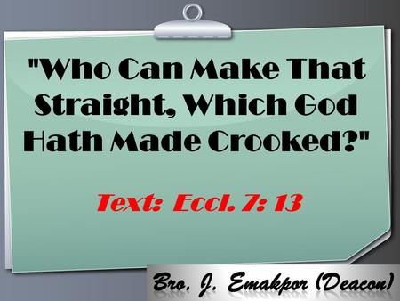 Ihr Logo Who Can Make That Straight, Which God Hath Made Crooked? Text: Eccl. 7: 13.