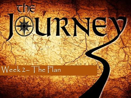"Week 2– The Plan. ""It may truly be said without exaggeration that no only the rest of the old testament, but also the whole of the New testament are."
