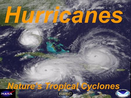 Hurricanes Nature's Tropical Cyclones. THIS IS a THREAT!!! I still have an observation coming from MS Landry. The way you are entering the room is INNAPROPRIATE!!