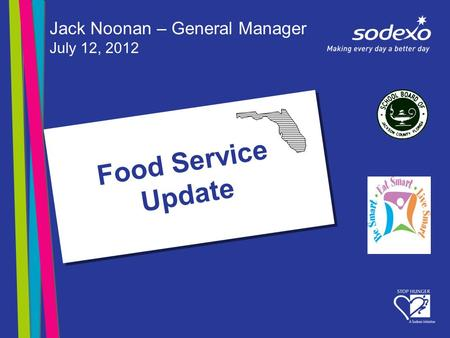 Food Service Update Jack Noonan – General Manager July 12, 2012.