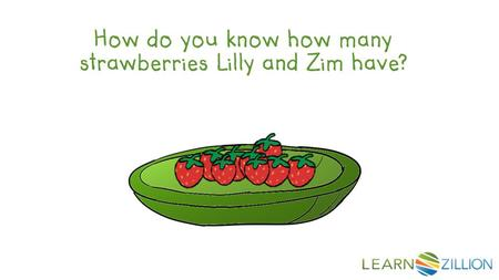 How do you know how many strawberries Lilly and Zim have?