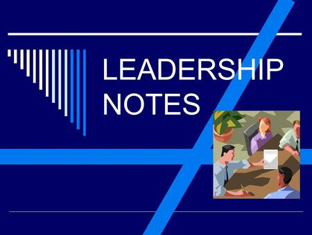 LEADERSHIP NOTES.