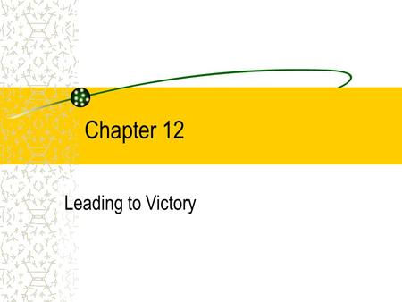 "Chapter 12 Leading to Victory. Leadership Research As Kent and Chelladurai note, ""While leadership has been an immensely popular area of study in industrial."