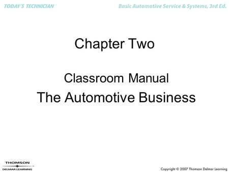 Chapter Two Classroom Manual The Automotive Business.