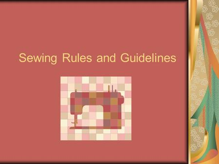 Sewing Rules and Guidelines