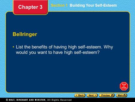 Bellringer List the benefits of having high self-esteem. Why would you want to have high self-esteem? Chapter 3 Section 1 Building Your Self-Esteem.