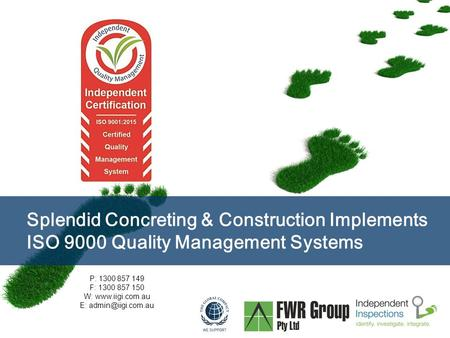 Page  1 Splendid Concreting & Construction Implements ISO 9000 Quality Management Systems P: 1300 857 149 F: 1300 857 150 W:  E: