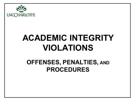ACADEMIC INTEGRITY VIOLATIONS OFFENSES, PENALTIES, AND PROCEDURES.