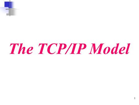 The TCP/IP Model.