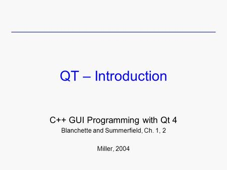 QT – Introduction C++ GUI Programming with Qt 4