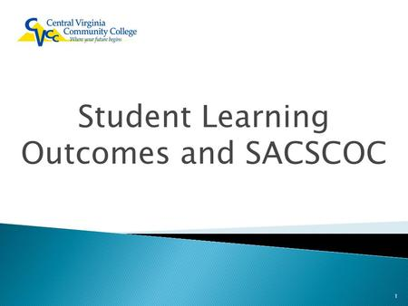 Student Learning Outcomes and SACSCOC 1.  Classroom assessment ◦ Grades ◦ Student evaluation of class/course  Course assessment –????  Academic program.