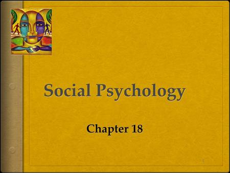 "1. Focuses in Social Psychology 2 Social psychology scientifically studies how we think about, influence, and relate to one another. ""We cannot live for."