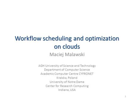 Workflow scheduling and optimization on clouds