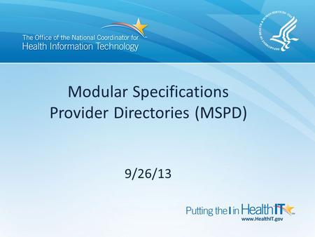 Modular Specifications Provider Directories (MSPD) 9/26/13.