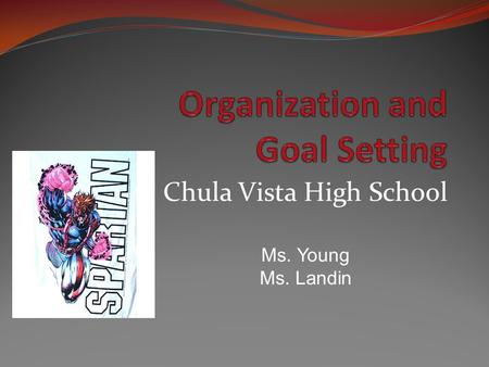 "Chula Vista High School Ms. Young Ms. Landin. Energizer Organization Daily planner Binder ""Binder Jam"" Time management Goal setting Crystal Ball Activity."